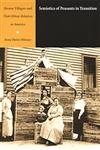 Semiotics of Peasants in Transition Slovene Villagers and Their Ethnic Relatives in America,0822328275,9780822328278