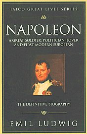 Napoleon A Great Soldier, Politician, Lover, and First Modern European : The Definitive Biography 28th Jaico Impression,8172242794,9788172242794