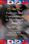 Foreign Aid Competition in Northeast Asia,1565494954,9781565494954