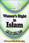 Women's Rights in Islam Contains Verses of the Holy Qur'an, Traditions of Prophet Muhammad (PBUH), Islamic Law, Views of the Eminent Scholars, Comparative Position of Women in Non-Muslim Societies, etc.,8174350802,9788174350800