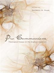 Pro Communione Theological Essays on the Anglican Covenant,1610973615,9781610973618