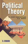 Political Theory [For B.A. (Pass and Honours) Students of all Indian Universities and Competitive Aspirants for IAS, PCS and Other Examinations],8121903467,9788121903462