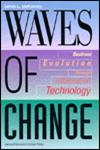 Waves of Change Business Evolution Through Information Technology,0875845649,9780875845647