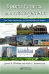 Sports Finance and Management Real Estate, Entertainment, and the Remaking of the Business,1439844712,9781439844717