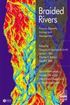 Braided Rivers Process, Deposits, Ecology and Management (Special Publication 36 of the IAS),1405151218,9781405151214