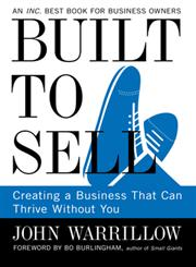 Built to Sell Creating a Business That Can Thrive Without You,1591845823,9781591845829