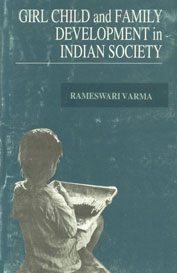 Girl Child and Family Development in Indian Society 1st Published,8186565434,9788186565438