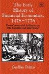 The Early History of Financial Economics, 1478-1776 From Commercial Arithmetic to Life Annuities and Joint Stocks,1840644559,9781840644555