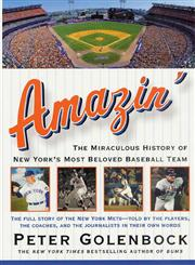 Amazin' The Miraculous History of New York's Most Beloved Baseball Team,0312309929,9780312309923