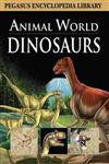 Dinosaurs Animal World,8131912035,9788131912034
