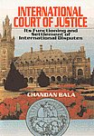 International Court of Justice Its Functioning and Settlement of International Disputes,8171009786,9788171009787