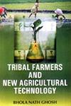 Tribal Farmers and New Agricultural Technology 1st Edition,8183700268,9788183700269