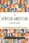 The African-American Century How Black Americans Have Shaped Our Country,0684864150,9780684864150