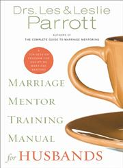 Marriage Mentor Training Manual for Husbands A Ten-Session Program for Equipping Marriage Mentors,0310271657,9780310271659