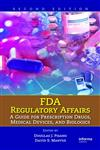 FDA Regulatory Affairs A Guide for Prescription Drugs, Medical Devices, and Biologics 2nd Edition,1420073540,9781420073546