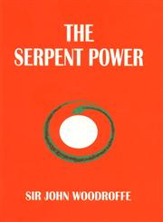 The Serpent Power Being the Sat-Cakra-Nirupana and Paduka-Pancaka, Two Works on Laya-Yoga, Translated from the Sanskrit, with Introduction and Commentary,8185988056,9788185988054