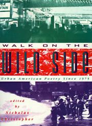 Walk on the Wild Side Urban American Poetry Since 1975,0020427255,9780020427254