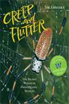 Creep and Flutter The Secret World of Insects and Spiders,1402777663,9781402777660