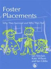 Foster Placements Why They Succeed and why They Fail,1843101734,9781843101734