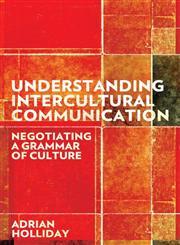 Understanding Intercultural Communication Negotiating a Grammar of Culture,0415691303,9780415691307