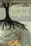 Roots of English Exploring the History of Dialects,0521681898,9780521681896