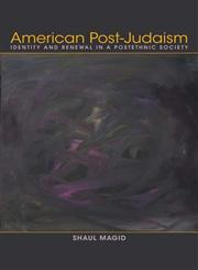 American Post-Judaism Identity and Renewal in a Postethnic Society,0253008026,9780253008022