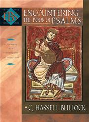 Encountering the Book of Psalms A Literary and Theological Introduction,0801027950,9780801027956