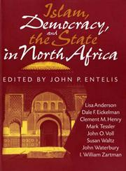 Islam, Democracy, and the State in North Africa,025321131X,9780253211316