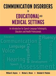 Communication Disorders in Educational and Medical Settings,0763776483,9780763776480