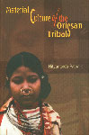 Material Culture of the Orissan Tribals An Illustrated Study of Kutia, Dongaria and Malia Kondhs,8124604231,9788124604236