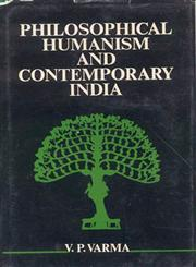 Philosophical Humanism and Contemporary India 1st Edition,8120821017,9788120821019