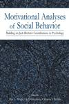 Motivational Analyses of Social Behavior Building on Jack Brehm's Contributions to Psychology,0805842667,9780805842661