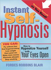 Instant Self-Hypnosis How to Hypnotize Yourself with Your Eyes Open,1402202695,9781402202698