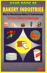 Hand Book of Bakery Industries How to Manufacture Bakery and Confectionery : With Directory of Machinery and Raw Material Suppliers,8186732187,9788186732182