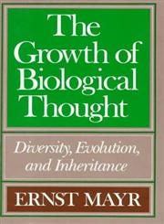 The Growth of Biological Thought Diversity, Evolution, and Inheritance,0674364465,9780674364462
