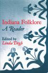 Indiana Folklore A Reader,0253202396,9780253202390