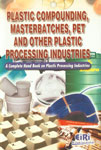 Plastic Compounding Master Batches Pet and Other Plastic Processing Industries [A Complete Hand Book on Plastic Processing Industries],8186732497,9788186732496