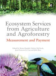 Ecosystem Services from Agriculture and Agroforestry Measurement and Payment 1st Edition,184971147X,9781849711470