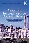Meet The Philosophers Of Ancient Greece Everything You Always Wanted To Know About Ancient Greek Philosophy But Didn't Know Who To Ask,0754651320,9780754651321