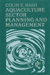 Aquaculture Sector Planning and Management,0852382278,9780852382271