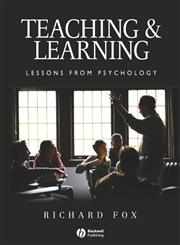 Teaching and Learning: Lessons from Psychology,140511486X,9781405114868