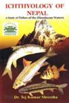 Ichthyology of Nepal A Study of Fishes of the Himalayan Waters,9937206537,9789937206532