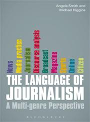 The Language of Journalism A Multi-Genre Perspective 1st Edition,1849660662,9781849660662