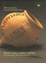 Studying Early India Archaeology, Texts, and Historical Issues 3rd Impression,8178241439,9788178241432