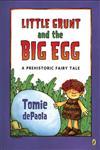 Little Grunt and the Big Egg A Prehistoric Fairy Tale,0142411434,9780142411438
