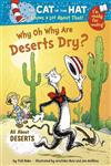 The Cat in the Hat Knows a Lot About That! Why Oh Why are Deserts Dry?,0857510452,9780857510457