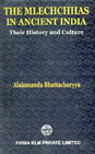 The Mlechchhas in Ancient India Their History and Culture 1st Edition,8171021123,9788171021123