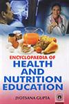 Encyclopaedia Of Health And Nutritionb Education,8178803166