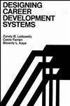 Designing Career Development Systems,1555420249,9781555420246