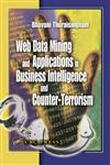 Web Data Mining and Applications in Business Intelligence and Counter-Terrorism 1st Edition,0849314607,9780849314605